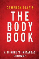 30 Minute Summary of The Body Book by Cameron Diaz