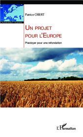 Un projet pour l'Europe: Plaidoyer pour une refondation