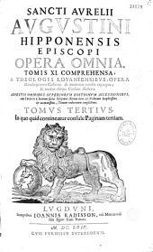 Sancti Aurelii Augustini Hipponensis episcopi Opera omnia...