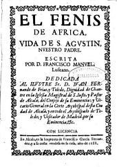 El fenis de Africa: vida de S. Agvstin, nvestro padre