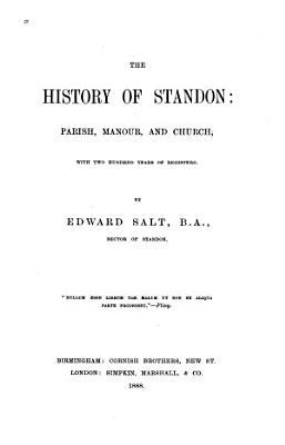 The History of Standon  Parish  Manour and Church  with Two Hundred Years of Registers