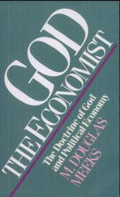 God the Economist: The Doctrine of God and Political Economy