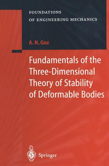 Fundamentals of the Three Dimensional Theory of Stability of Deformable Bodies PDF