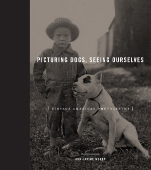Picturing Dogs  Seeing Ourselves