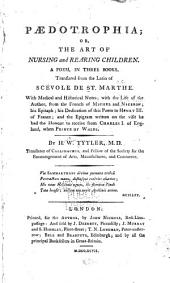 Paedotrophia, Or, The Art of Nursing and Rearing Children: A Poem, in Three Books