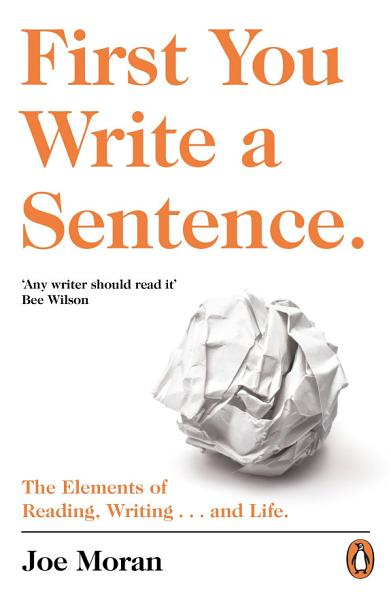 Download First You Write a Sentence  Book