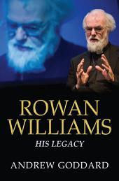 Rowan Williams: His Legacy