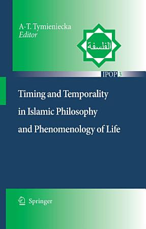 Timing and Temporality in Islamic Philosophy and Phenomenology of Life PDF