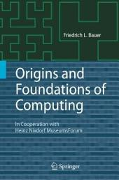 Origins and Foundations of Computing: In Cooperation with Heinz Nixdorf MuseumsForum