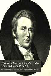 History of the Expedition of Captains Lewis and Clark, 1804-5-6: Reprinted from the Edition of 1814, Volume 2