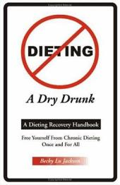Dieting: A Dry Drunk