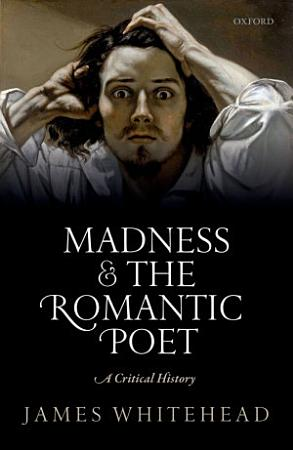 Madness and the Romantic Poet PDF