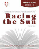 Racing the Sun Novel Units Teacher Guide