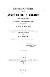 Histoire naturelle de la sante et de la maladie chez les vegetaux et chez les animaux en general, et en particulier chez l'homme etc: Volume1
