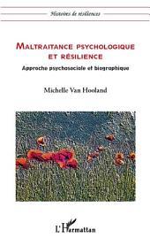 Maltraitance psychologique et résilience: Approche psychosociale et biographique