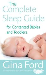 The Complete Sleep Guide For Contented Babies Toddlers Book PDF