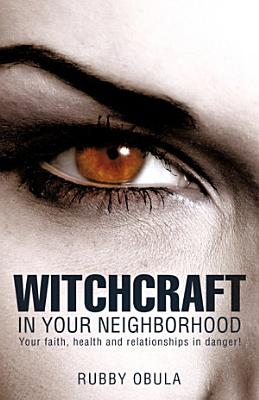 Witchcraft in Your Neighborhood PDF