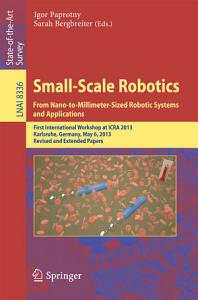 Small Scale Robotics From Nano to Millimeter Sized Robotic Systems and Applications