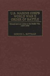 U S  Marine Corps World War II Order of Battle Book