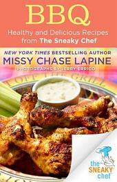 BBQ: Healthy and Delicious Recipes from The Sneaky Chef