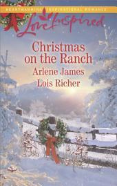 Christmas on the Ranch: The Rancher's Christmas Baby\Christmas Eve Cowboy