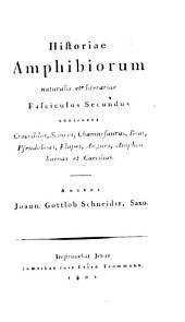 Historia amphibiorum naturalis et literaria: ... continens Crocodilos, Scincos, Chamaesauras, Boas, Pseudoboas, Elapes, Angues, Amphisbaenas et Caecilias, Volume 2