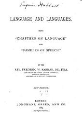 "Language and Languages: Being ""Chapters on Language"" and ""Families of Speech""."