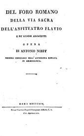 Del Foro romano, dell Via sacra: dell' Anfiteatro flavio e de' luoghi adjacenti