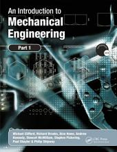 An Introduction to Mechanical Engineering:: Part 1