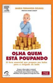 Olha Quem Está Poupando: O Livro Essencial que Prepara seu Bolso para a Chegada do Bebê