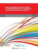 Radical Embodied Cognitive Science of Human Behavior: Skill Acquisition, Expertise and Talent Development