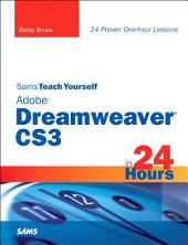 Sams Teach Yourself Adobe Dreamweaver CS3 in 24 Hours