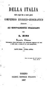 Della Italia dalle origini fino ai nostri giorni: compendio storico-geografico,dedicato ai grovanette italiani