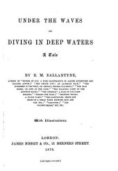 Under the Waves: Or, Diving in Deep Waters, a Tale