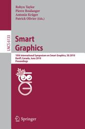 Smart Graphics: 10th International Symposium on Smart Graphics, Banff, Canada, June 24-26 Proceedings