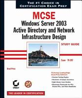 MCSE Windows Server 2003 Active Directory and Network Infrastructure Design Study Guide PDF