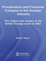Privatisation and Financial Collapse in the Nuclear Industry PDF