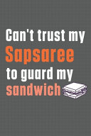Can't Trust My Sapsaree to Guard My Sandwich