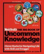 Men's Health The Big Book of Uncommon Knowledge