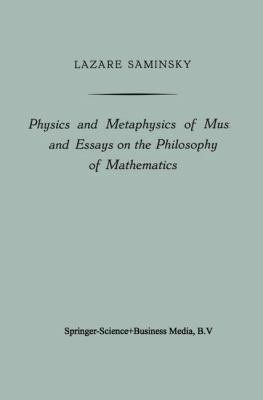 Physics and Metaphysics of Music and Essays on the Philosophy of Mathematics PDF