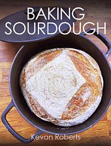 Baking Sourdough Book