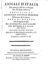 Annali d'Italia: dal principio dell'era volgare sino all'anno MDCCL, Volume 1,Parte 2