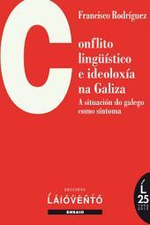 Conflito lingüístico e ideoloxía na Galiza