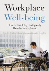Workplace Well-being: How to Build Psychologically Healthy Workplaces