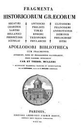Fragmenta historicorum Graecorum ...: Apollodori Bibliotheca cum fragmentis, Volume 1