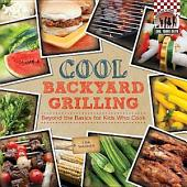 Cool Backyard Grilling:: Beyond the Basics for Kids Who Cook