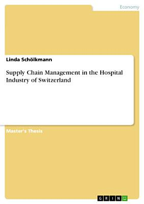 Supply Chain Management in the Hospital Industry of Switzerland