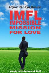 IMFL: IMPOSSIBLE MISSION FOR LOVE