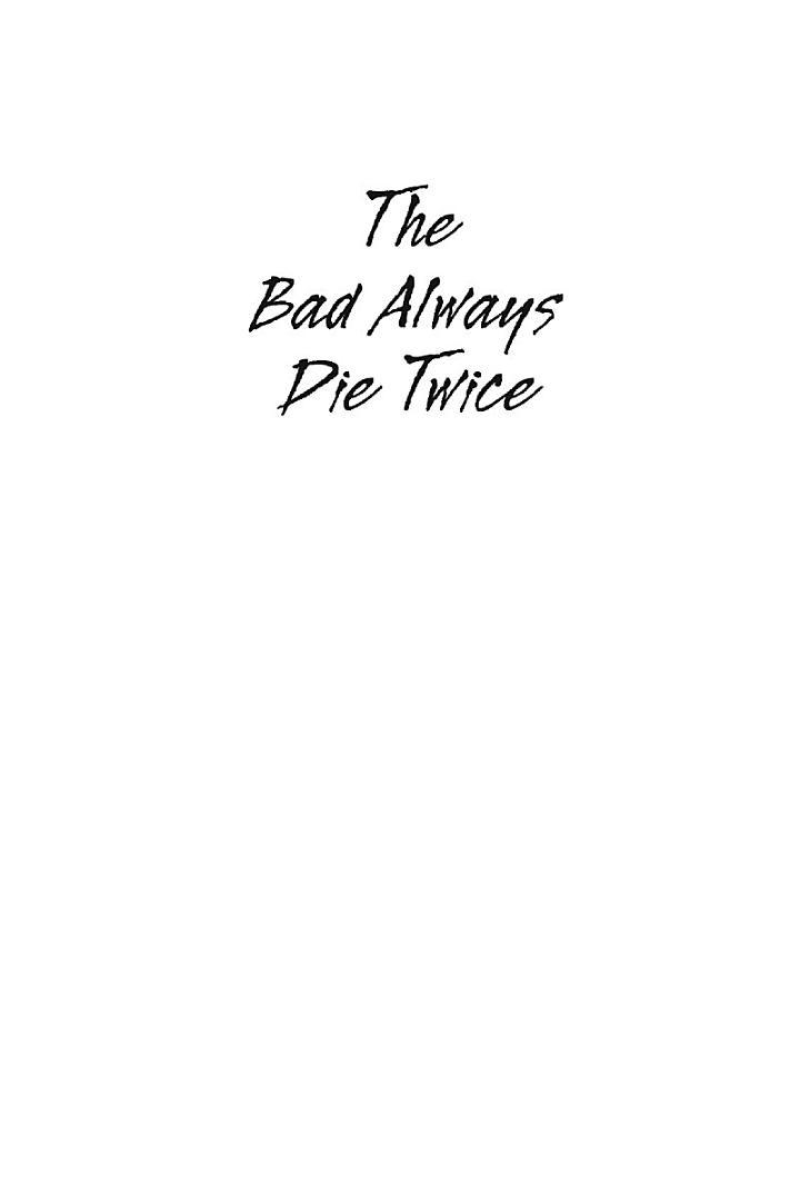 The Bad Always Die Twice