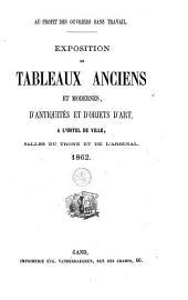 Exposition de tableaux anciens et modernes, d'antiquités et d'objets d'art, à l'hotel de ville, salles du trone et de l'arsenal. 1862